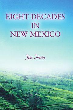 portada Eight Decades in new Mexico (libro en Inglés)
