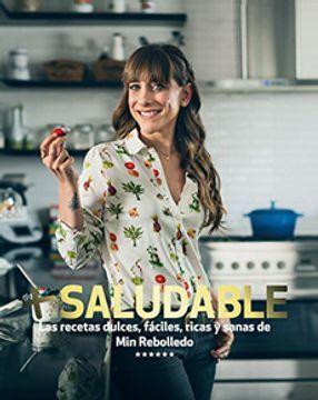 portada + Saludable. Las Recetas Dulces, Fáciles, Ricas y Sanas