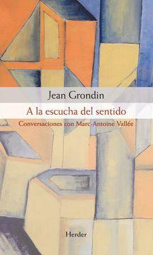portada A la Escucha del Sentido: Conversaciones con Marc-Antoine Vallée