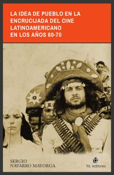 portada La Idea De Pueblo En La Encrucijada Del Cine Latinoamericano En Los Años 60-70