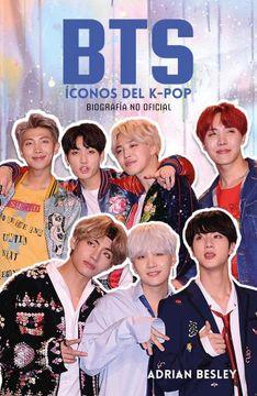 portada Bts: Iconos del K-Pop; Biografia no Oficial