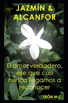portada Jazmín y Alcanfor: Del Amor Verdadero, el que Casi Nunca Llegamos a Reconocer