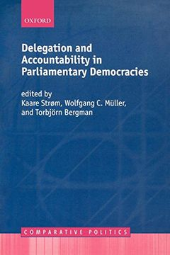 portada Delegation and Accountability in Parliamentary Democracies (Comparative Politics) (libro en Inglés)