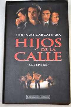 Libro Hijos De La Calle Sleepers Lorenzo Carcaterra Isbn 31490528 Comprar En Buscalibre