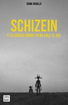 portada Schizein y la Ciudad Donde ya no Sale el sol