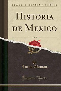 portada Historia de Mexico, Vol. 3 (Classic Reprint)