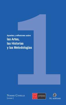 portada Apuntes y Reflexiones Sobre Las Artes, Las Historias y Las Metodologías. Tomo I