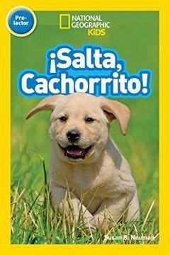 portada Salta, Cachorrito (Libros de National Geographic Para Ninos, Pre-Lector