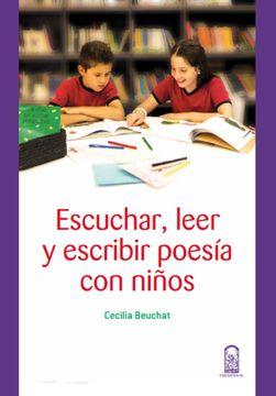 portada Escuchar, Leer y Escribir Poesia con Niños