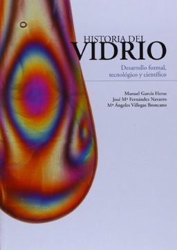 portada Historia del vidrio : desarrollo formal, tecnológico y científico