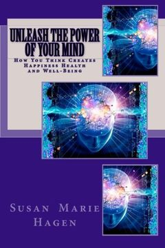 portada Unleash the Power of Your Mind: How You Think Can Create Happiness Health and Well-Being
