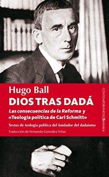 portada Dios Tras Dada: Los Escritos de Teología Política del Padre del Dadaísmo (Berenice)