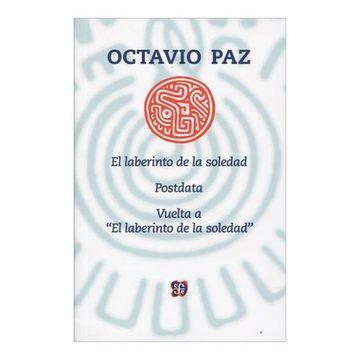 Libro El Laberinto de la Soledad, Octavio Paz, ISBN 9789681659707. Comprar  en Buscalibre