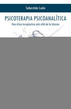 portada Psicoterapia Psicoanalítica: Una Ética Terapéutica más Allá