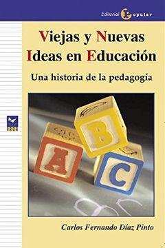 portada Viejas y Nuevas Ideas en Educación: Una Historia de la Pedagogía