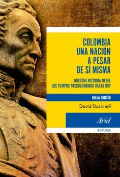 portada Colombia una Nación a Pesar de si Misma