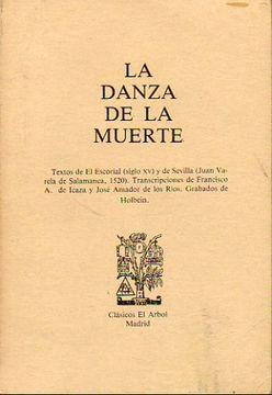 portada La Danza De La Muerte. Textos De El Escorial (Siglo Xv) Y De Sevilla (Juan Varela De Salamanca, 1520). Transcripciones De.. . . Grabados De Holbein