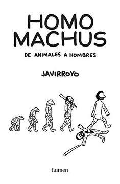 portada Homo Machus: De Animales a Hombres (Lumen Gráfica)