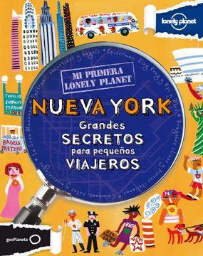 portada Nueva York: Grandes Secretos Para Pequeños Viajeros (mi Primera l Onely Planet)