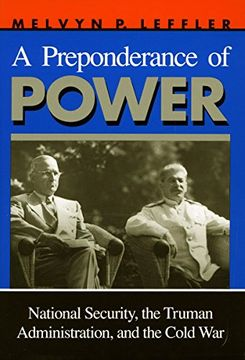 portada A Preponderance of Power: National Security, the Truman Administration, and the Cold war (Stanford Nuclear age Series) (libro en Inglés)