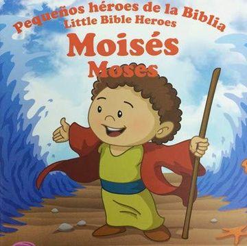 portada Moisés Serie: Pequeños Héroes de la Biblia