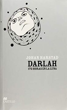 Libro Darlah 172 Horas En La Luna Johan Harstad Isbn 9786074636642 Comprar En Buscalibre