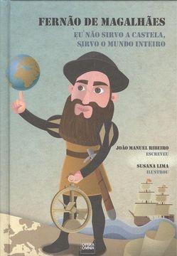 portada FERNÃO DE MAGALHÃES Eu não sirvo a Castela, sirvo o mundo inteiro
