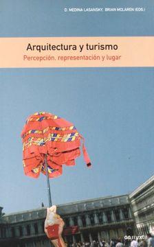 portada Arquitectura y Turismo: Percepción, Representación y Lugar (gg Mixta (Gustavo Gili))