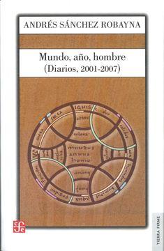 portada Mundo, Año, Hombre (Diarios, 2001-2007)