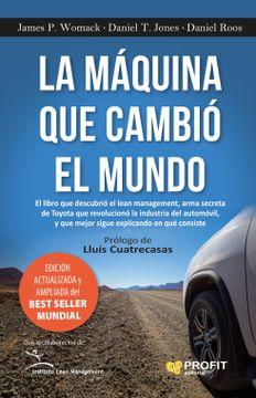 portada La Maquina que Cambio el Mundo: La Historia de la Produccion Lean , el Arma Secreta de Toyota que Revoluciono la Industria Mundial del Automovil
