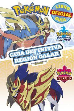 portada Pokémon Guía Definitiva de la Región Galar. Libro Oficial. Pokémon Espada / Pokémon Escudo