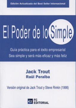portada El Poder de lo Simple: Guía Práctica Para el Éxito Empresarial. Sea Simple y Será más Eficaz y más Feliz