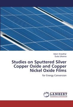 portada Studies on Sputtered Silver Copper Oxide and Copper Nickel Oxide Films: for Energy Conversion
