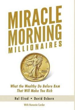 portada Miracle Morning Millionaires: What the Wealthy do Before 8am That Will Make you Rich (libro en inglés)