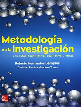 Libro Metodologia de la Investigacion, Roberto Hernandez-Sampieri;  Christian P. Mendoza, ISBN 9781456260965. Comprar en Buscalibre