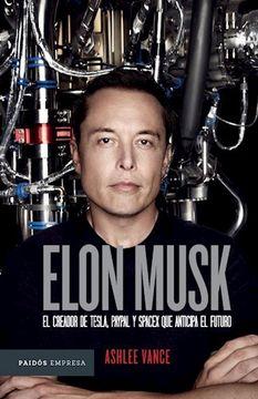 portada Elon Musk. El Creador de Tesla  Paypal y Spacex que Anticipa el Futuro