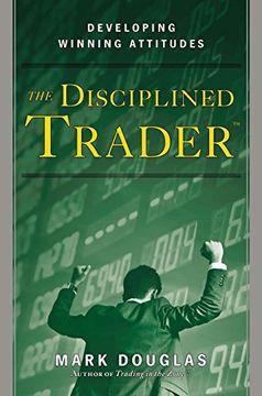 portada The Disciplined Trader: Developing Winning Attitudes (libro en Inglés)