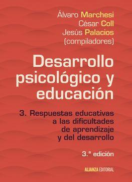 portada Desarrollo Psicológico y Educación: 3. Respuestas Educativas a las Dificultades de Aprendizaje y del Desarrollo (el Libro Universitario - Manuales)