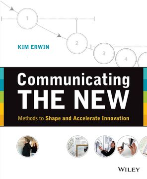 portada Communicating the New: Methods to Shape and Accelerate Innovation (libro en inglés)