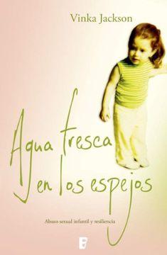 portada Agua Fresca en los Espejos. Abuso Sexual Infantil y Resiliencia