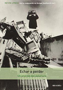 portada Echar a Perder: Un Análisis del Deterioro (gg Mixta (Gustavo Gili))