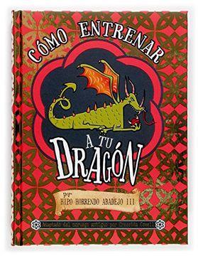 Libro Cómo Entrenar A Tu Dragón Por Hipo Horrendo Abadejo Iii Pequeño Dragón Cressida Cowell Isbn 9788467505030 Comprar En Buscalibre