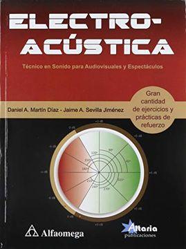 portada Electroacustica: Tecnico en Sonido Para Audiovisuales. Martin