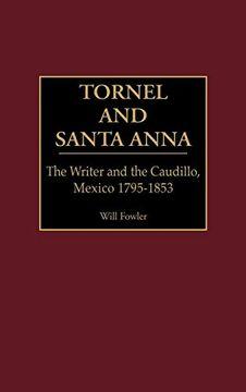 portada Tornel and Santa Anna: The Writer and the Caudillo, Mexico 1795-1853 (Contributions in Latin American Studies) (libro en Inglés)