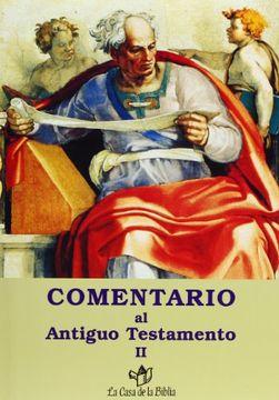 """portada Comentario al Antiguo Testamento - ii (Ediciones Bíblicas """"la Casa de la Biblia"""")"""