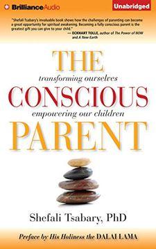 portada The Conscious Parent: Transforming Ourselves, Empowering Our Children