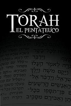 portada La Torah, el Pentateuco: Traduccion de la Torah Basada en el Talmud, el Midrash y las Fuentes Judias Clasicas.