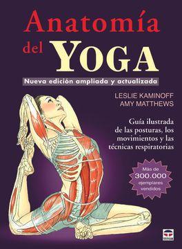 portada Anatomia del Yoga: Guia Ilustada de las Posturas, los Movimientos y las Tecnicas Respiratorias   (3ª ed. )
