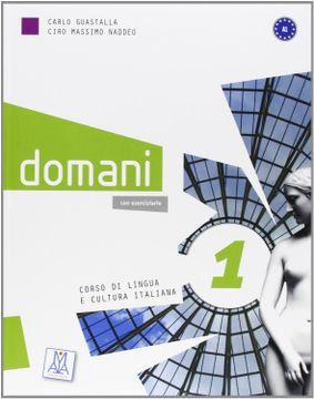 portada Domani. Corso di Lingua e Cultura Italiana. Con Dvd: 1 (libro en italiano)