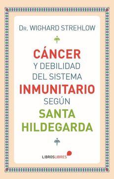 portada Cáncer y Debilidad del Sistema Inmunitario Según Santa Hildegarda